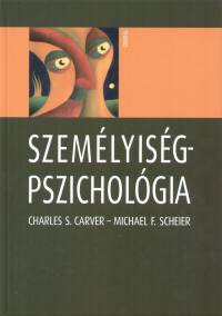 Charles S. Carver - Michael F. Scheier - Nagy János  (Szerk.) - V. Komlósi Annamária  (Szerk.) - Személyiségpszichológia