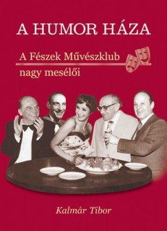 Kalmár Tibor - A humor háza