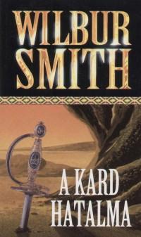 Wilbur Smith - A kard hatalma