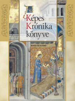 Veszprémy László - Wehli Tünde - A Képes Krónika könyve