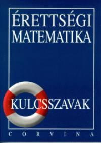 Dr. Korányi Erzsébet - Érettségi matematika - Kulcsszavak
