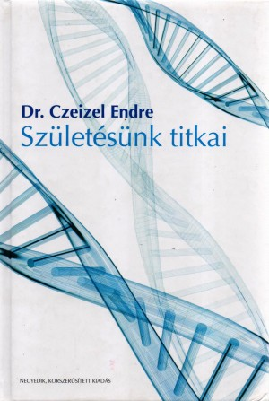 Dr. Czeizel Endre - Sz�let�s�nk titkai