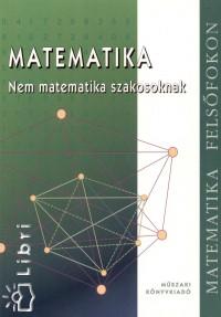 Bánhegyesi Zoltán - Bánhegyesiné Topor Gizella - Matematika - Nem matematika szakosoknak