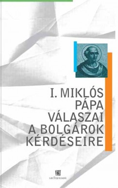 - I. Miklós pápa válaszai a bolgárok kérdéseire