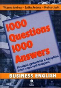 Dr. Molnár Judit - Szőke Andrea - Viczena Andrea - 1000 Questions 1000 Answers - Business English