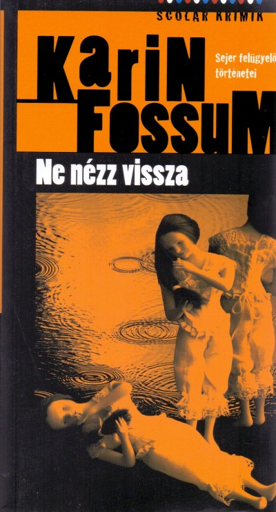 Karin Fossum - Ne nézz vissza