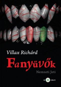 Villax Richárd - Fanyűvők