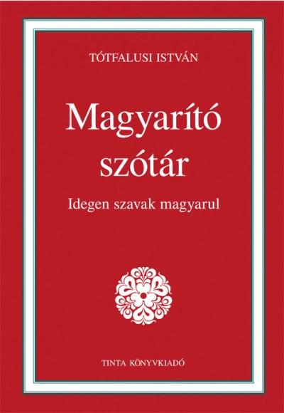 Tótfalusi István - Magyarító szótár