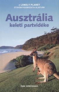 Sandra Bao - Ryan Berkmoes Ver - Lindsay Brown - Simone Egger - Catherine Lanigan - Simon Sellars - Ausztrália keleti partvidéke - Lonely Planet
