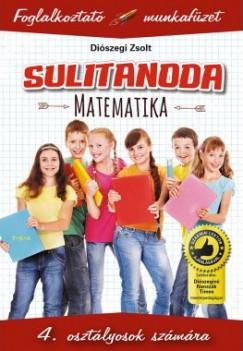 Diószegi Zsolt - Sulitanoda - 4. osztályosok számára - Matematika