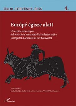 Csabai Zoltán  (Szerk.) - Szabó Ernő  (Szerk.) - Vilmos László  (Szerk.) - Vitári-Wéber Adrienn  (Szerk.) - Európé égisze alatt
