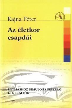 Dr. Rajna Péter - Az életkor csapdái