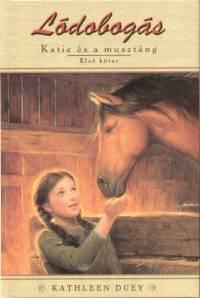 Kathleen Duey - Katie és a musztáng