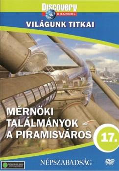 - Világunk titkai 17. - Mérnöki találmányok - A piramisváros - DVD