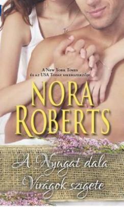 Nora Roberts - A Nyugat dala - Virágok szigete