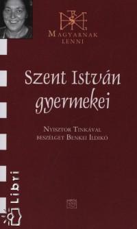 Benkei Ildikó - Szent István gyermekei