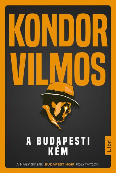 Kondor Vilmos - A budapesti kém