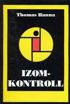Thomas Hanna - Izomkontroll