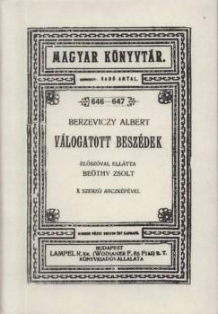 Beöthy Zsolt  (Szerk.) - Berzeviczy Albert válogatott beszédei
