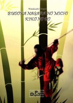 Ningen Watakushi - AZ ÚT, AMIN A HARCOSNAK HALADNIA KELL (Karateszótár)