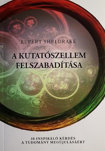 Rupert Sheldrake - A kutatószellem felszabadítása