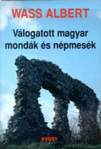 Wass Albert - Válogatott magyar mondák és népmesék - Keménytábla