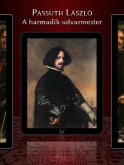 Passuth László - A harmadik udvarmester