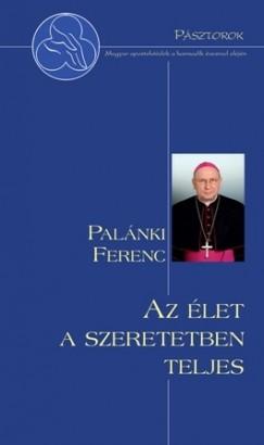 Palánki Ferenc - Az élet a szeretetben teljes