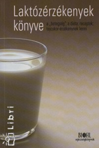 Bárdos György - Dr. Bodánszky Hedvig - Dr. Horváth Zoltánné - Pálfi Erzsébet - Laktózérzékenyek könyve