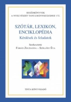 Fábián Zsuzsanna - Szöllősy Éva - Szótár, lexikon, enciklopédia
