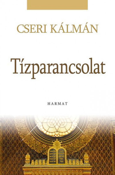 Cseri Kálmán - Ferenczi Andrea  (Szerk.) - A Tízparancsolat