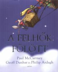 Philip Ardagh - Geoff Dunbar - Paul Mccartney - A felhők fölött