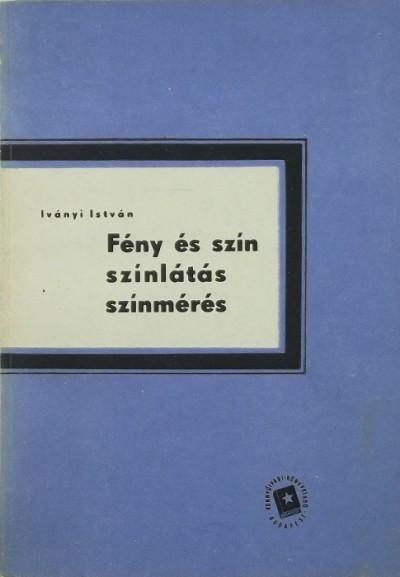 Iványi István - Fény és szín