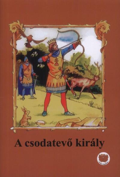 Ligeti Róbert - A csodatevő király