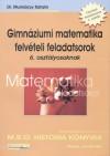 Dr. Munk�csy Katalin - Gimn�ziumi matematikai felv�teli feladatsorok