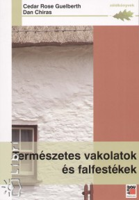 Dan Chiras - Cedar Rose Guelberth - Természetes vakolatok és falfestékek