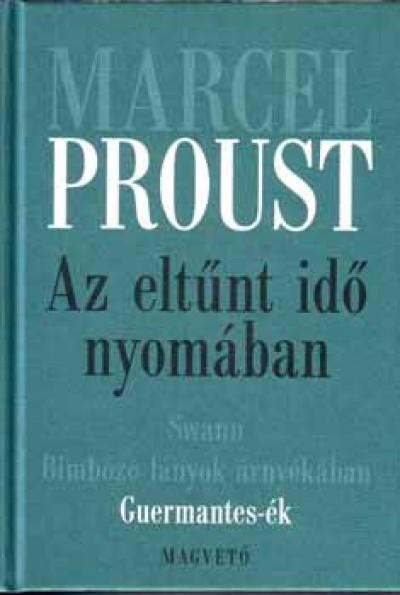Marcel Proust - Az eltűnt idő nyomában III. - Guermantes-ék